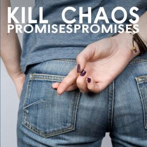 Promises Promises Kill Chaos