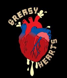 greasy hearts