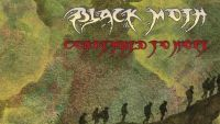 BLACK MOTH – Condemned To Hope
