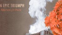 MEMORY IN PLANT – An Epic Triumph EP