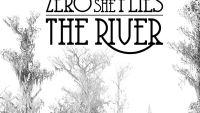 ZERO SHE FLIES – The River EP