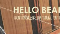 HELLO BEAR – I Don't Know…It's Fun Though, Isn't It? EP