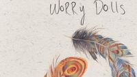 WORRY DOLLS – Go Get Gone